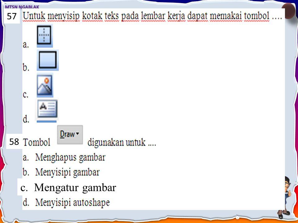 55.Posisi gambar terhadap teks dapat diatur dengan mengklik tombol Draw kemudian pilih.... a.Nudge b.Text Wrapping c.Rotate or Flip d.AlignDistribute