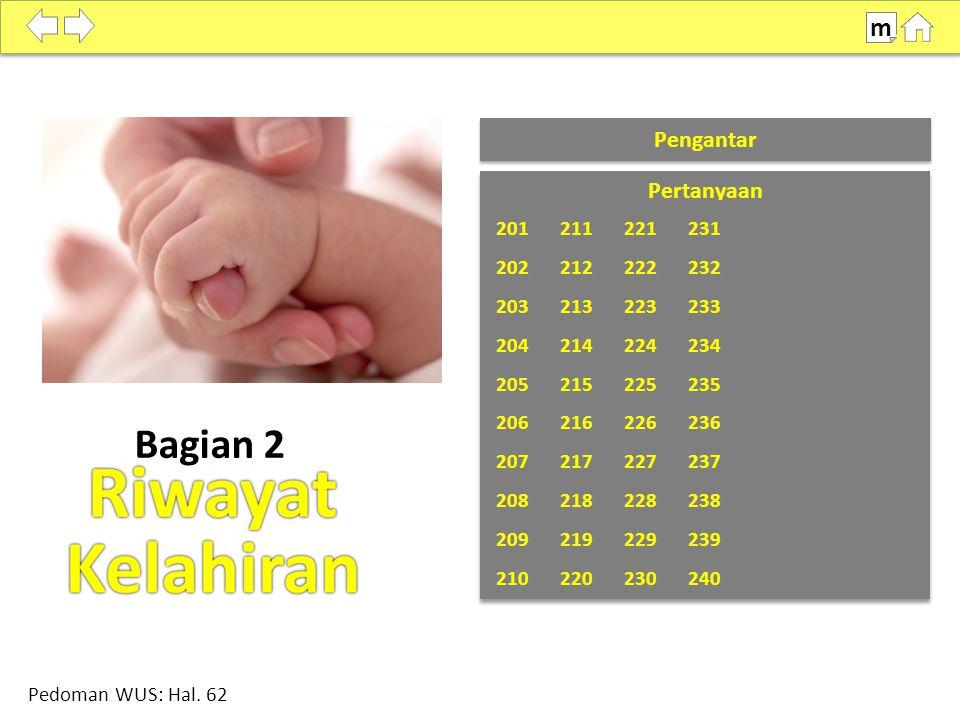 Tujuan: Mengumpulkan keterangan mengenai anak yang dilahirkan hidup oleh responden selama hidupnya.