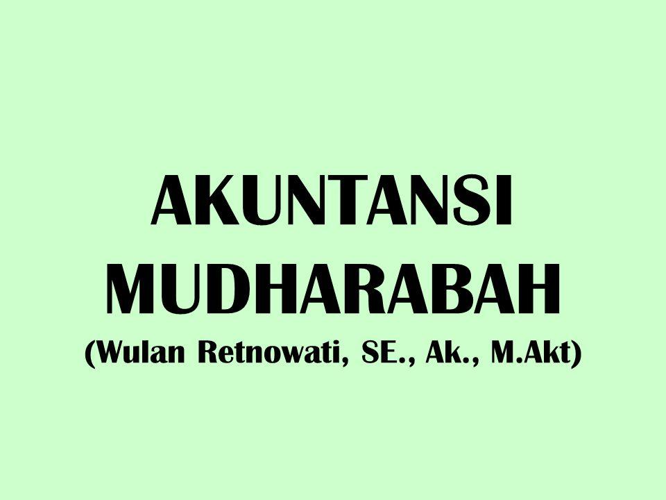 AKUNTANSI MUDHARABAH (Wulan Retnowati, SE., Ak., M.Akt)