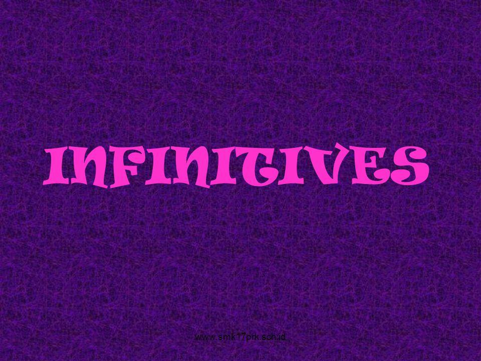 INFINITIVES www.smk17prk.sch.id
