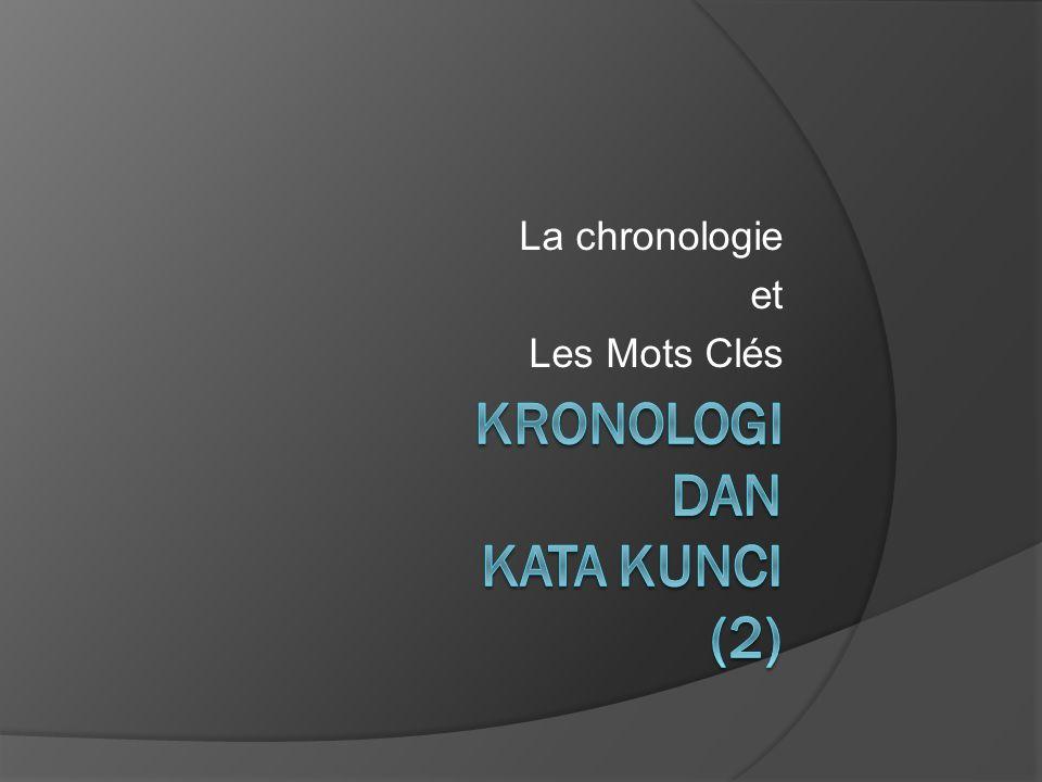 La chronologie et Les Mots Clés