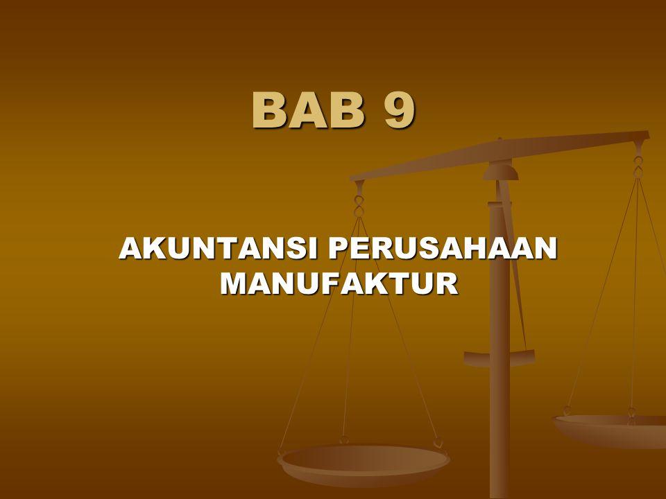 BAB 9 AKUNTANSI PERUSAHAAN MANUFAKTUR