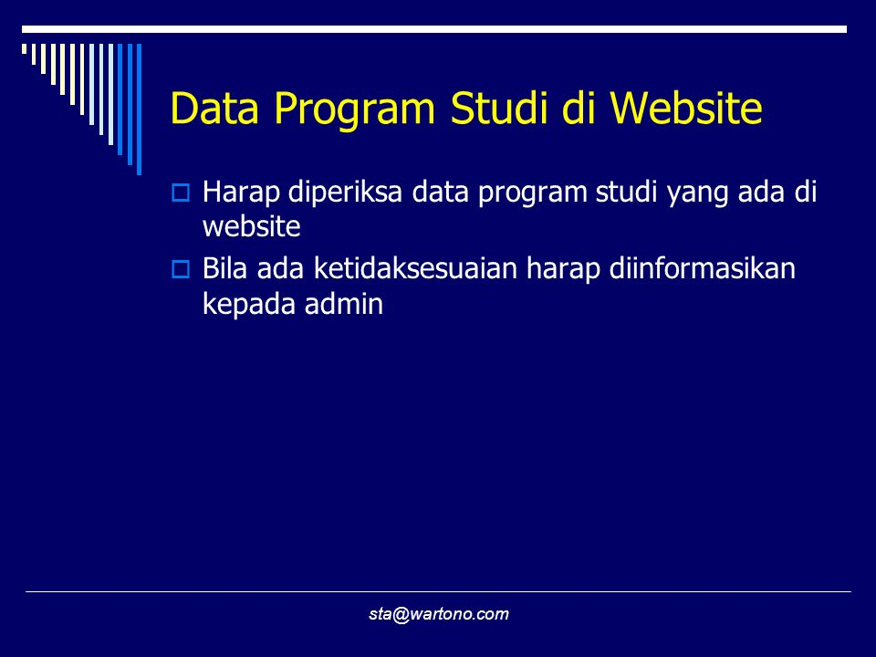 sta@wartono.com Data Program Studi di Website  Harap diperiksa data program studi yang ada di website  Bila ada ketidaksesuaian harap diinformasikan