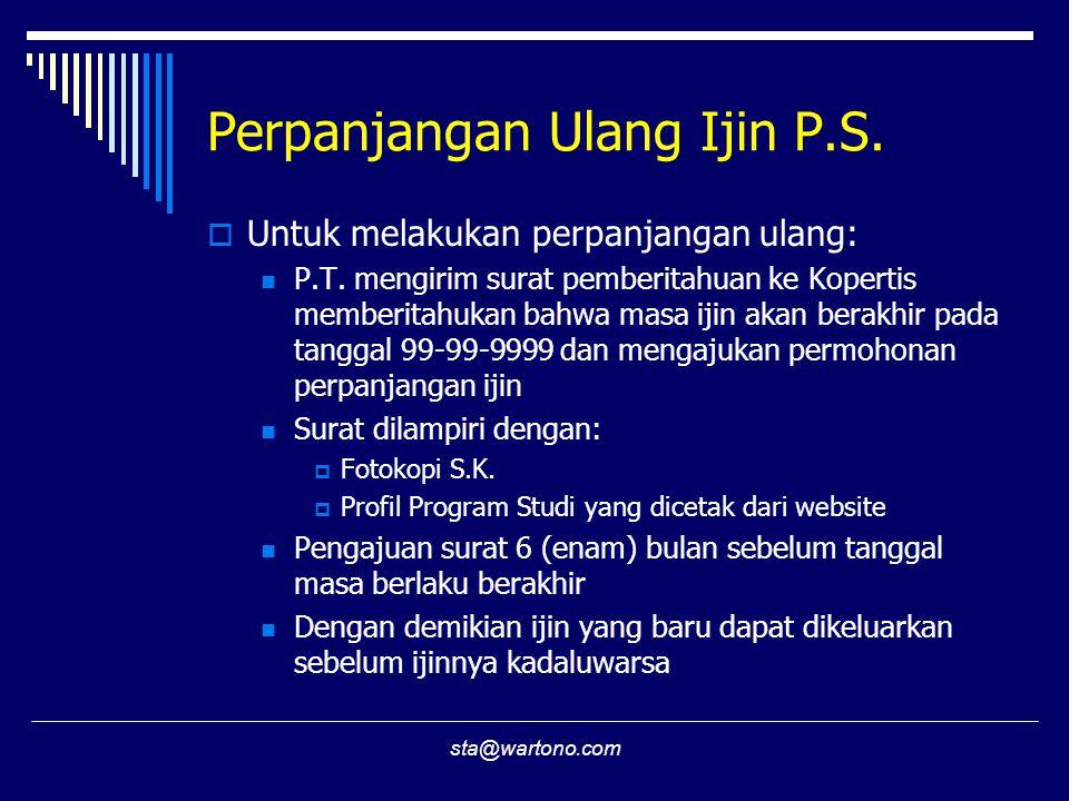 sta@wartono.com Perpanjangan Ulang Ijin P.S. Untuk melakukan perpanjangan ulang:  P.T.