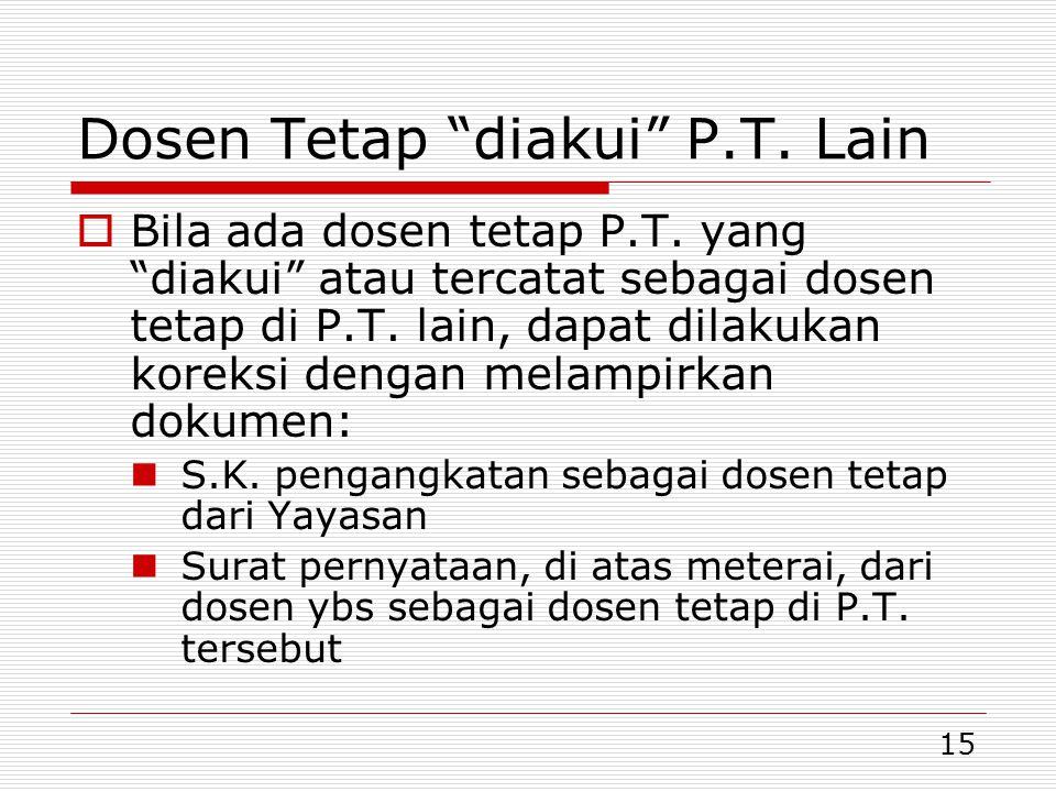15 Dosen Tetap diakui P.T.Lain  Bila ada dosen tetap P.T.
