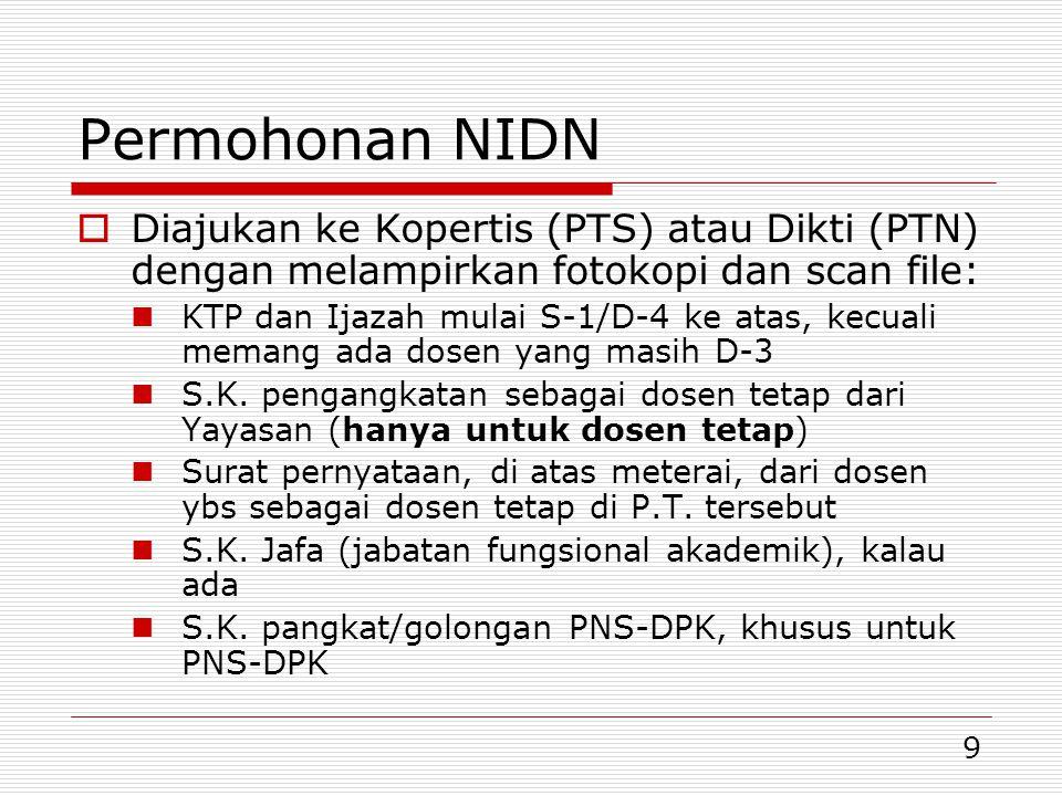 10 Dosen Tetap ex PNS PTN/DPK  Dosen PNS yang pensiun dari PTN/DPK bisa menjadi dosen tetap di PTN/PTS dengan syarat:  Fotokopi S.K.