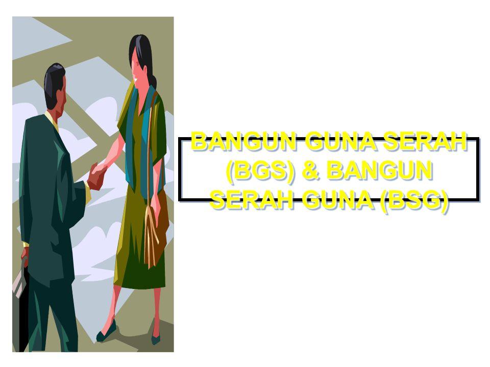BANGUN GUNA SERAH (BGS) & BANGUN SERAH GUNA (BSG)