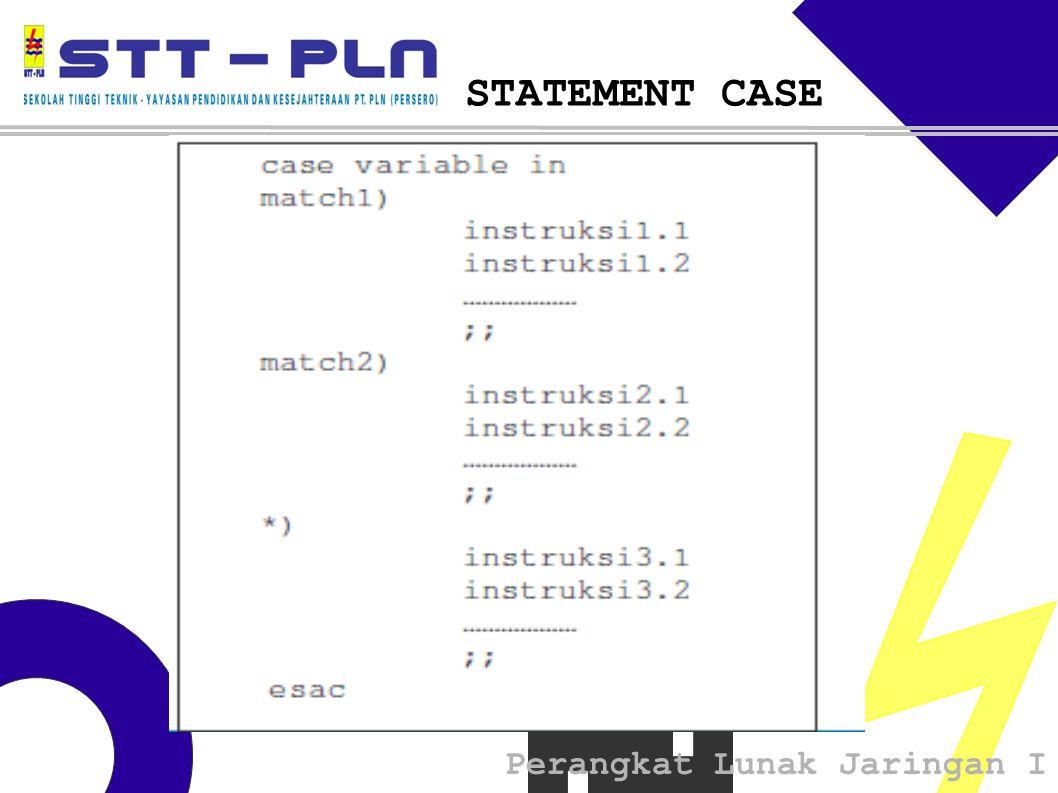 Perangkat Lunak Jaringan I STATEMENT CASE