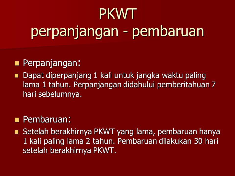 PKWT perpanjangan - pembaruan PPPPerpanjangan: DDDDapat diperpanjang 1 kali untuk jangka waktu paling lama 1 tahun. Perpanjangan didahului pem