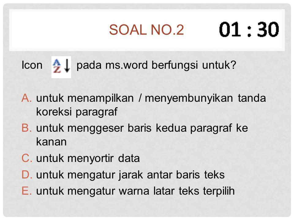 SOAL NO.13 Untuk membuat daftar isi sebuah karya tulis terdapat pada menu reference  …..