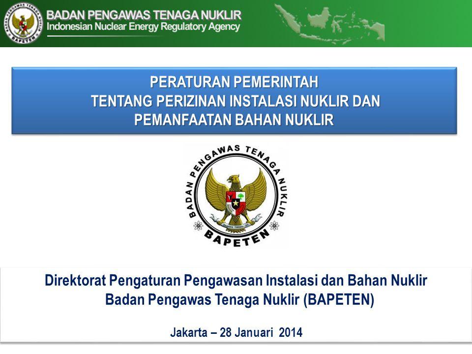 Isi Presentasi o Dasar Hukum o Perizinan Instalasi Nuklir dan Bahan Nuklir o Bahan Acuan Penyusunan RPP Perizinan Instalasi Nuklir o Sistematika