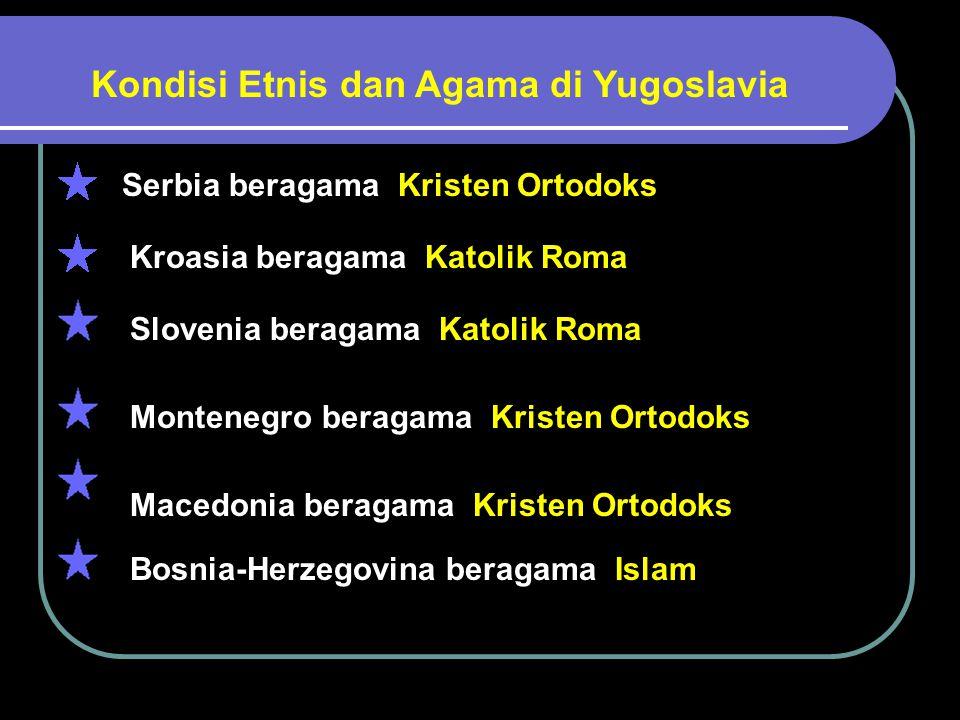 Hal-hal yang menyebabkan Yugoslavia pecah : Negara-negara bagian berkeinginan memerdekakan diri Pengaruh perkembangan politik Glasnots dan perestroika