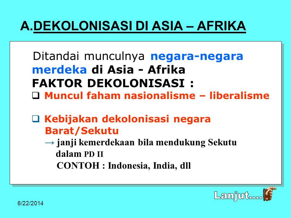 6/22/2014 MASA SETELAH PD II Dekolonisasi Asia –Afrika Sistem Ekonomi Dunia 1945-1959 Politik Luar Negeri Indonesia Perang Dingin 1959-1966 1966 - sek