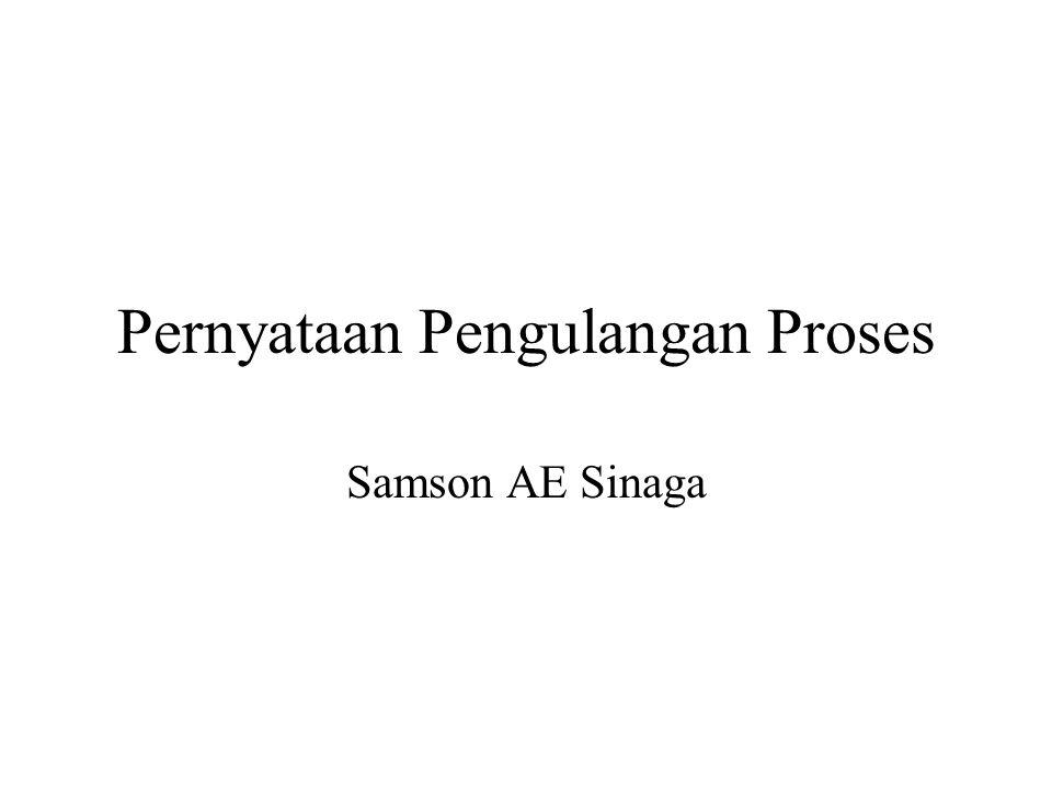 Pernyataan Pengulangan Proses Samson AE Sinaga