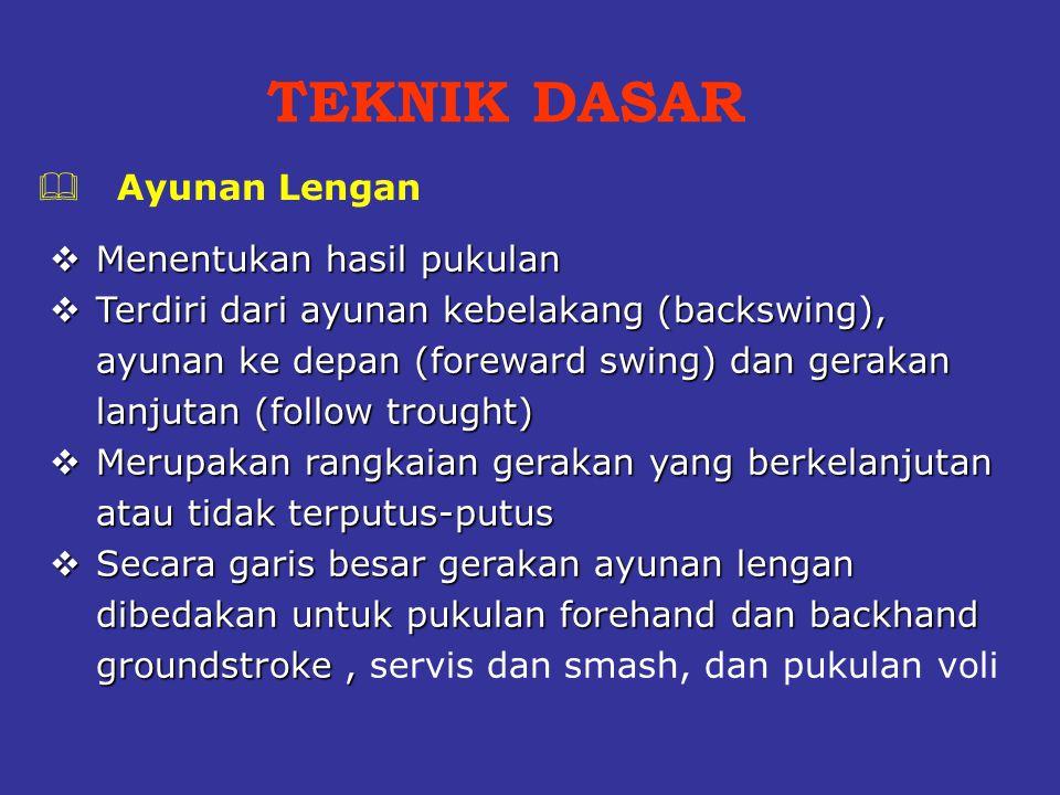  Menentukan hasil pukulan  Terdiri dari ayunan kebelakang (backswing), ayunan ke depan (foreward swing) dan gerakan lanjutan (follow trought)  Meru