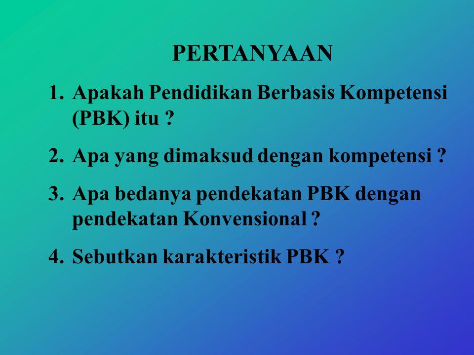 PENDIDIKAN BERBASIS KOMPETENSI ( PBK )