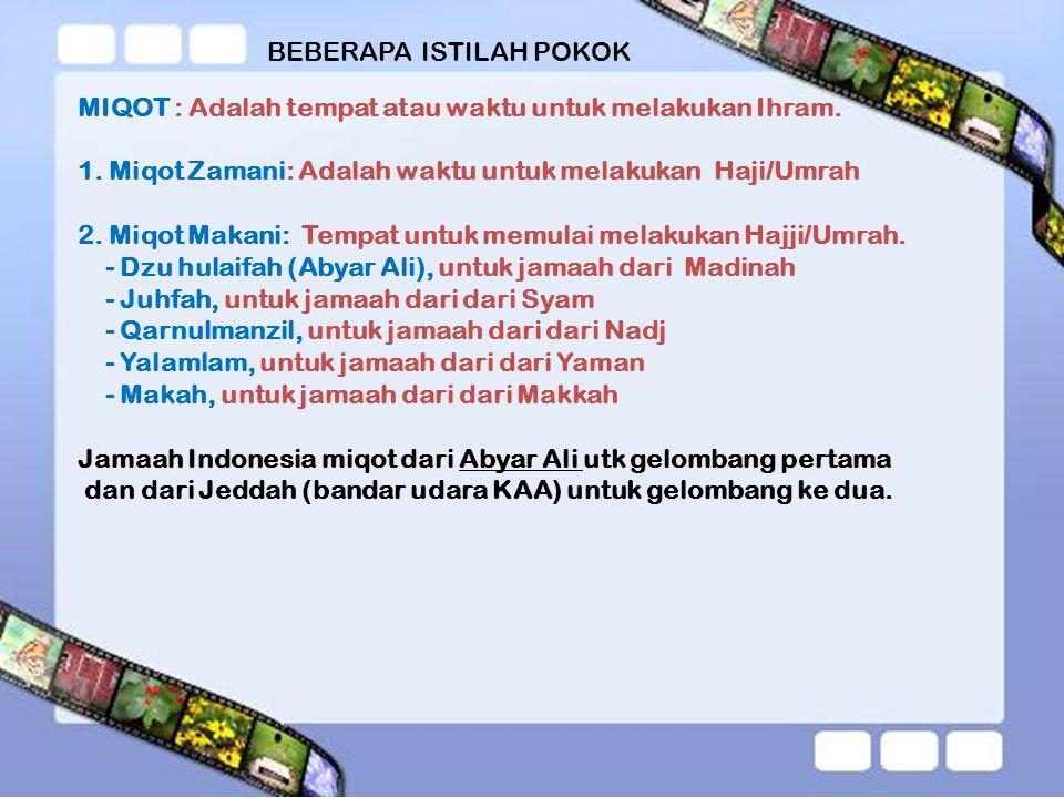 RUKUN UMRAH 1. IHRAM (ni at) 2. TAWAF IFADHOH 3. SA'I 4. TAHALUL 5. TERTIB