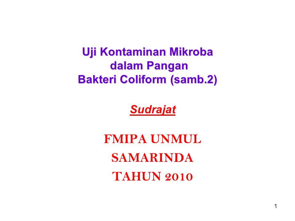 1 Uji Kontaminan Mikroba dalam Pangan Bakteri Coliform (samb.2) Sudrajat FMIPA UNMUL SAMARINDA TAHUN 2010
