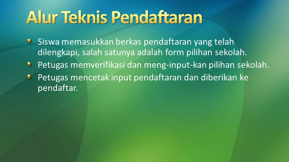 Siswa memasukkan berkas pendaftaran yang telah dilengkapi, salah satunya adalah form pilihan sekolah. Petugas memverifikasi dan meng-input-kan pilihan