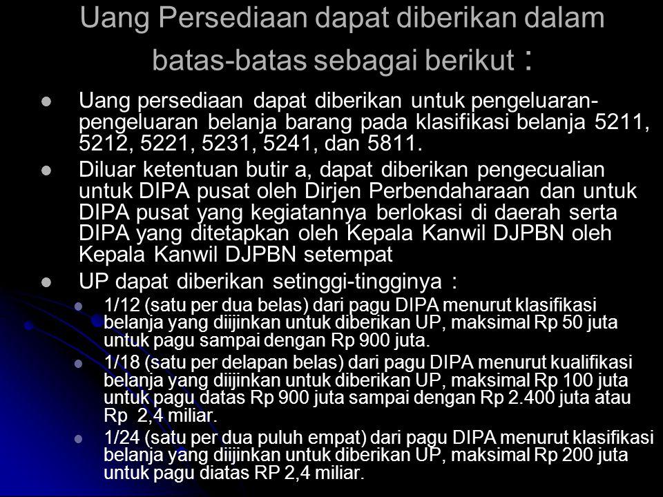 Prosedur Uang Persediaan   PA/kuasa PA menerbitkan SPM-UP berdasarkan DIPA atas permintaan Bendahara pengeluaran yang dibebankan pada MAK transito k