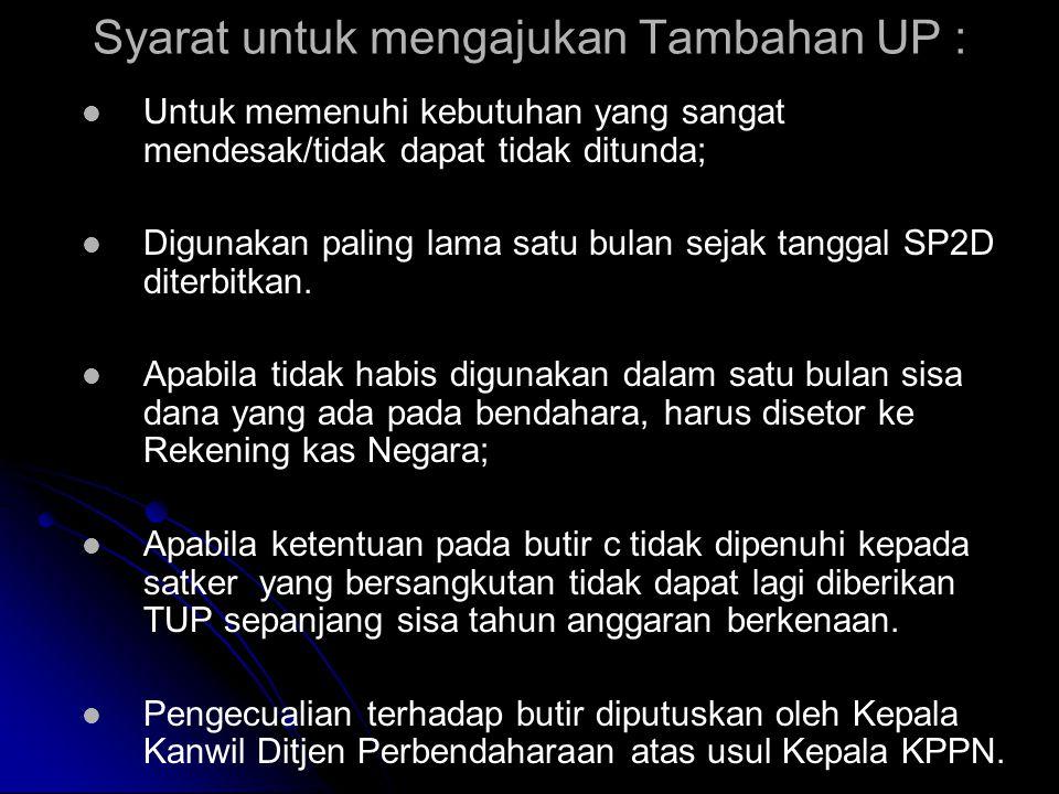 Pemberian TUP diatur sebagai berikut:   Kepala KPPN dapat memberikan TUP sampai dengan jumlah RP 200 juta untuk klarifikasi belanja yang diperbolehk