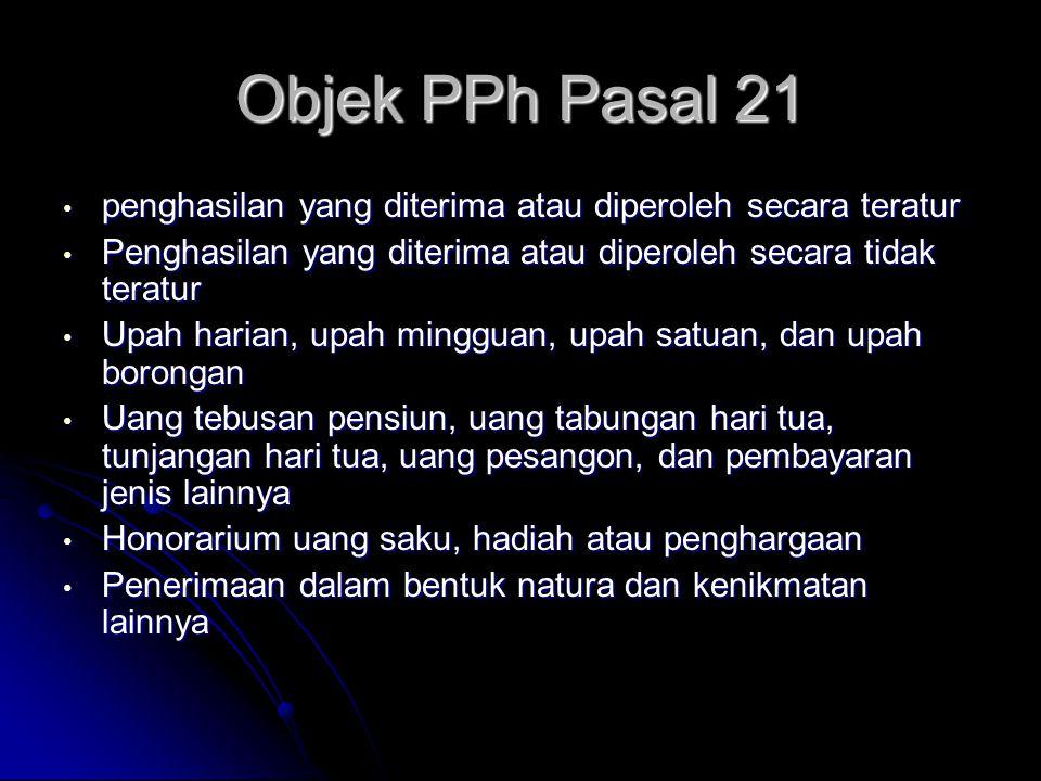 Pajak Penghasilan • Objek PPh Pasal 21 • Tarif PPh pasal 21