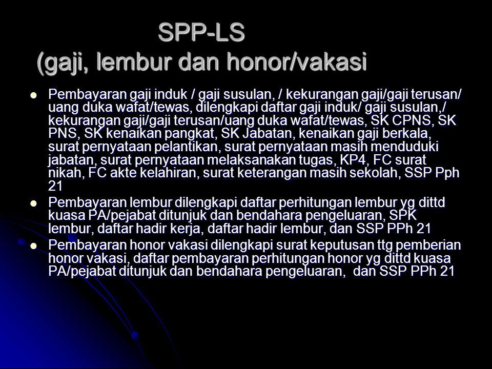 SPP untuk Pengadaan Tanah (2)  Dengan SPP UP/TUP  Pengadaan tanah yang luasnya kurang dari satu hektar dilengkapi persyaratan daftar nominative pemi