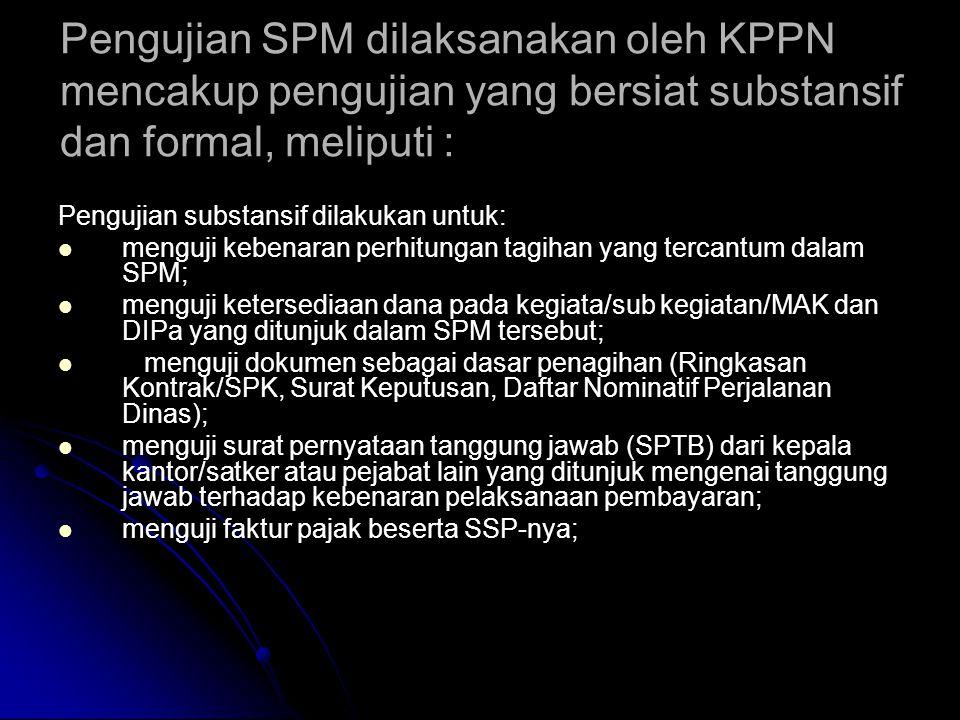 Prosedur Penerbitan Surat Perintah Pencairan Dana  Pengguna Anggaran/Kuasa PA atau pejabat yang ditunjuk menyampaikan SPM beserta dokumen pendukung d
