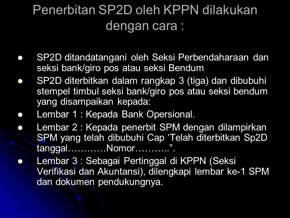 Penerbitan SP2D wajib diselesaikan oleh KPPN dalam batas waktu sebagai berikut:   SP2D Gaji Induk diterbitkan paling lambat lima hari kerja sebelum