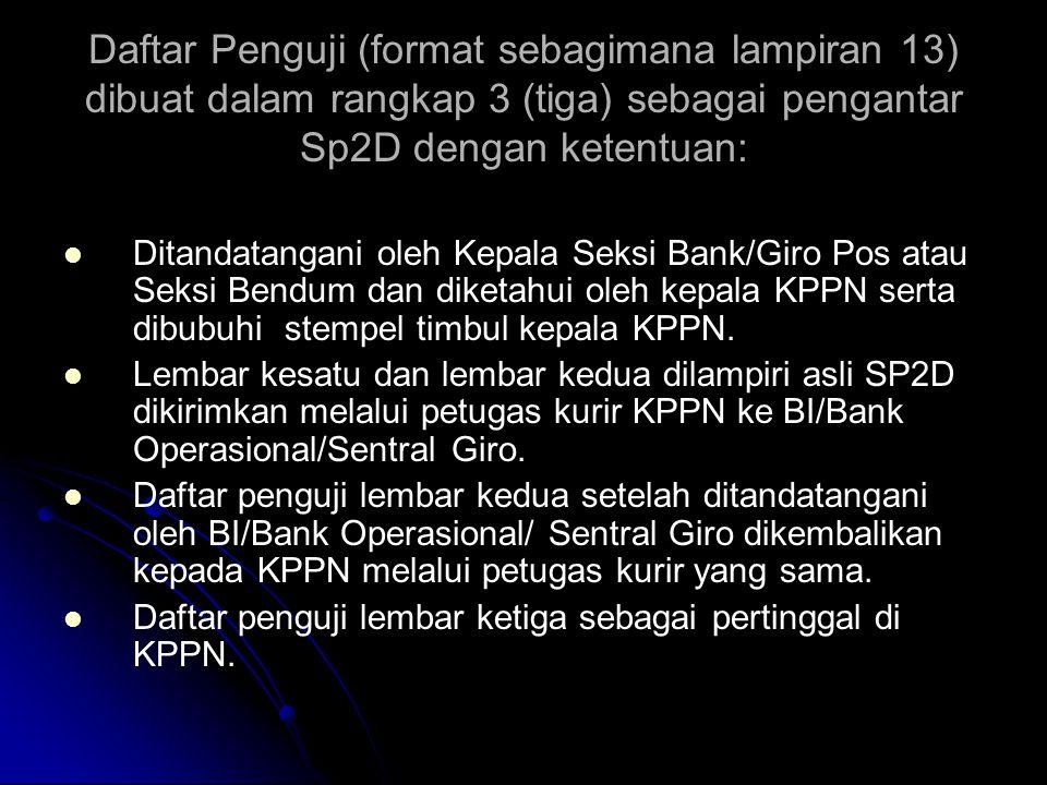 Penerbitan SP2D oleh KPPN dilakukan dengan cara :   SP2D ditandatangani oleh Seksi Perbendaharaan dan seksi bank/giro pos atau seksi Bendum   SP2D