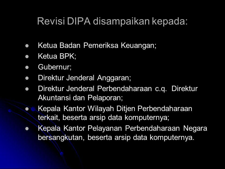 73 PENYELESAIAN REVISI DIPA 1) Revisi DIPA untuk DIPA Satker Pusat yang berlokasi di DKI Jakarta, disahkan oleh Direktur Jenderal Perbendaharaan 2) Re
