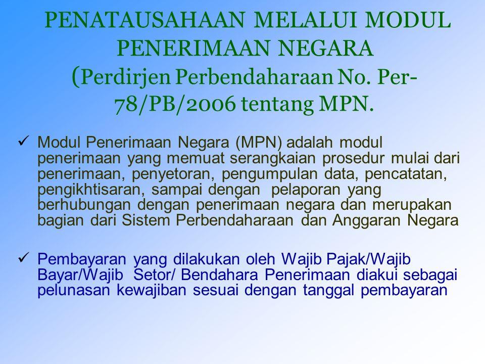 PENATAUSAHAAN PNBP MELALUI PK BLU   Pengaturan lebih lanjut mengenai BLU terdapat pada Peraturan Pemerintah (PP) Nomor 23 tahun 2005 tentang Badan L