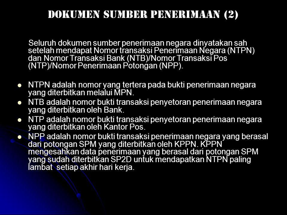 DOKUMEN SUMBER PENERIMAAN (1) adalah dokumen yang digunakan sebagai dasar pencatatan penerimaan negara, yang terdiri dari: • •Surat Setoran Pajak (SSP