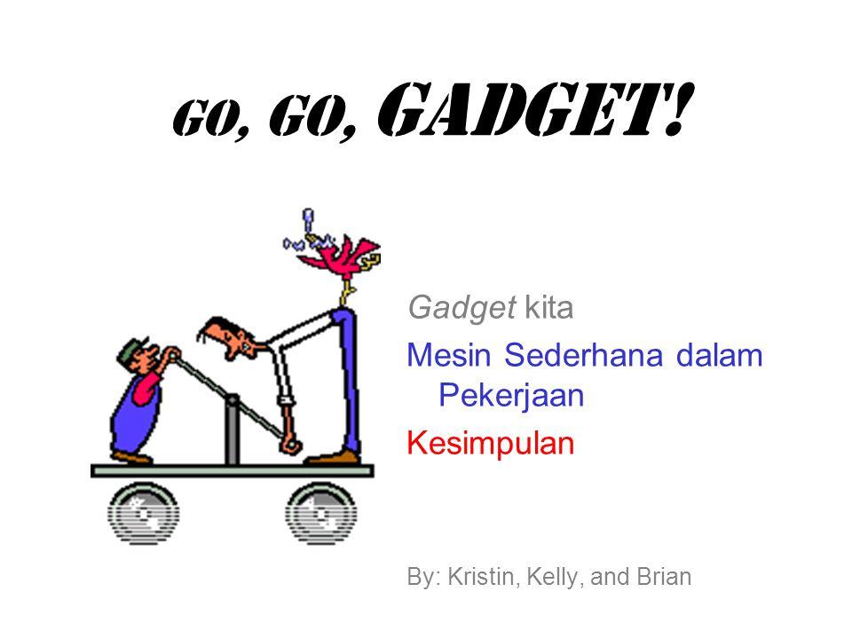 GO, GO, Gadget.