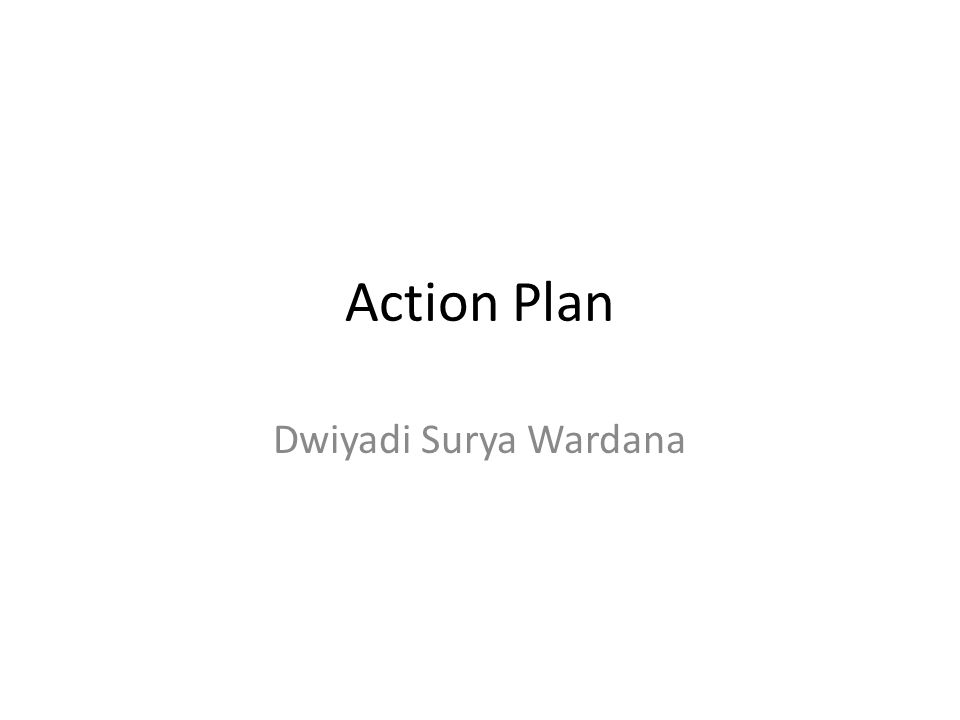 Action Plan Dwiyadi Surya Wardana