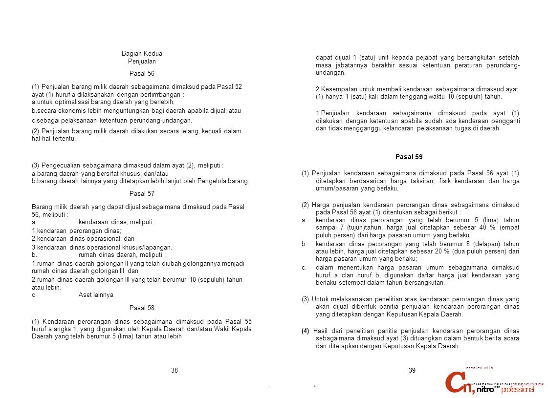 Bagian Kedua Penjualan Pasal 56 (1) Penjualan barang milik daerah sebagaimana dimaksud pada Pasal 52 ayat (1) huruf a dilaksanakan dengan pertirrrbang
