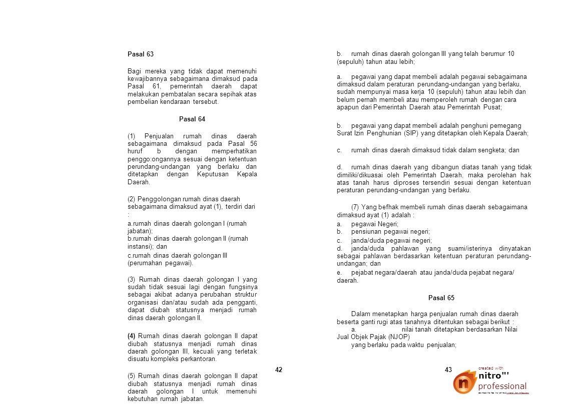 Pasal 63 Bagi mereka yang tidak dapat memenuhi kewajibannya sebagaimana dimaksud pada Pasal 61, pemerintah daerah dapat melakukan pembatalan secara se