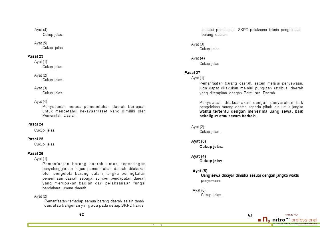 '4 e Ayat (4)melalui persetujuan SKPD pelaksana teknis pengelolaan Cukup jelas.barang daerah. Ayat (5) Cukup jelas. Pasal 23 Ayat (1) Cukup jelas. Aya