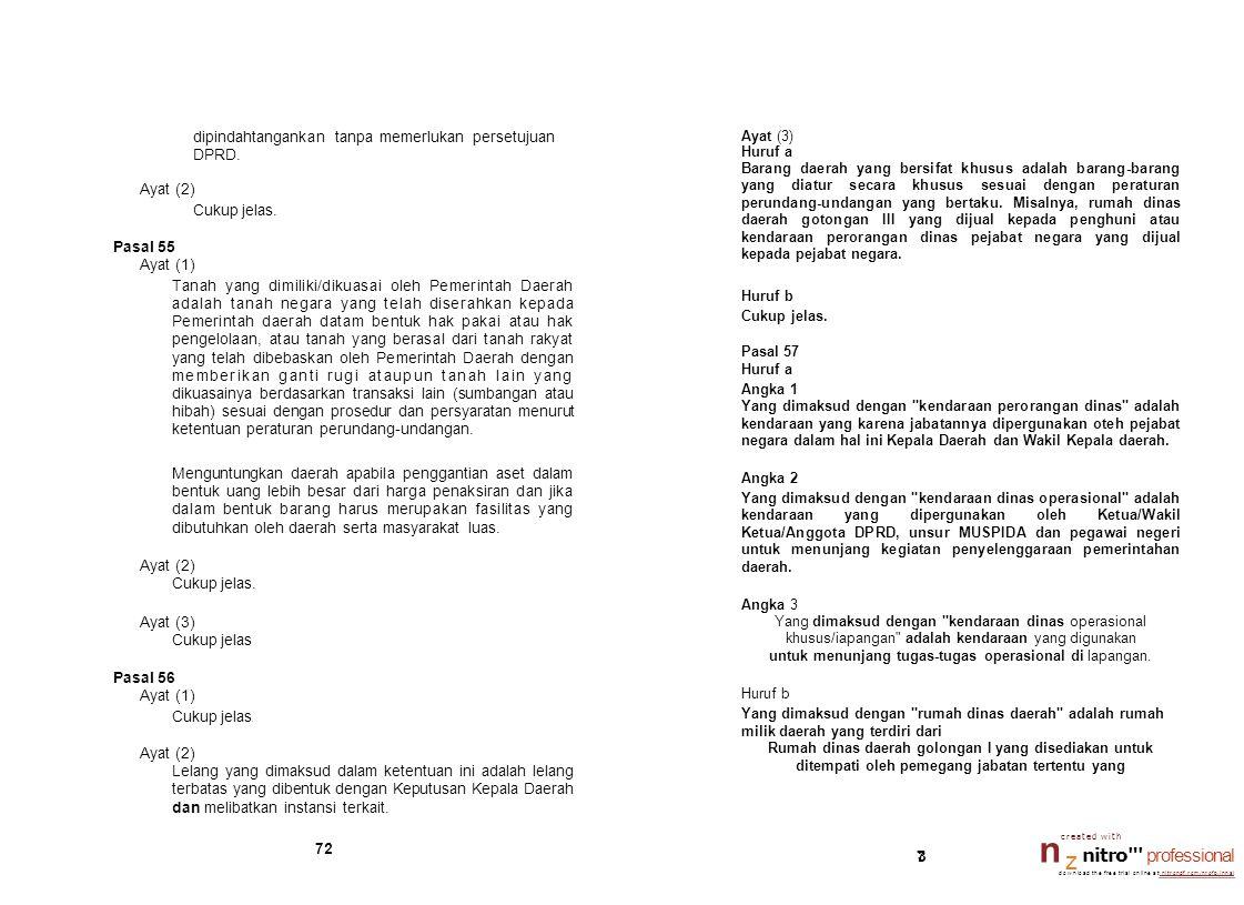 dipindahtangankan tanpa memerlukan persetujuan DPRD. Ayat (2) Cukup jelas. Pasal 55 Ayat (1) Tanah yang dimiliki/dikuasai oleh Pemerintah Daerah adala