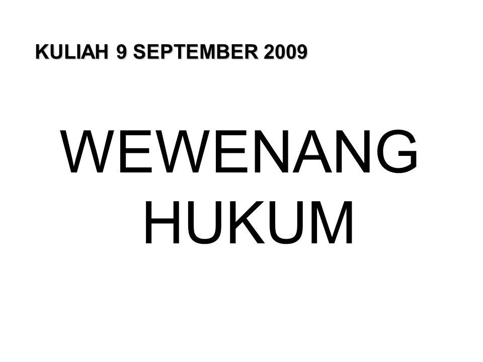 KULIAH 9 SEPTEMBER 2009 WEWENANG HUKUM
