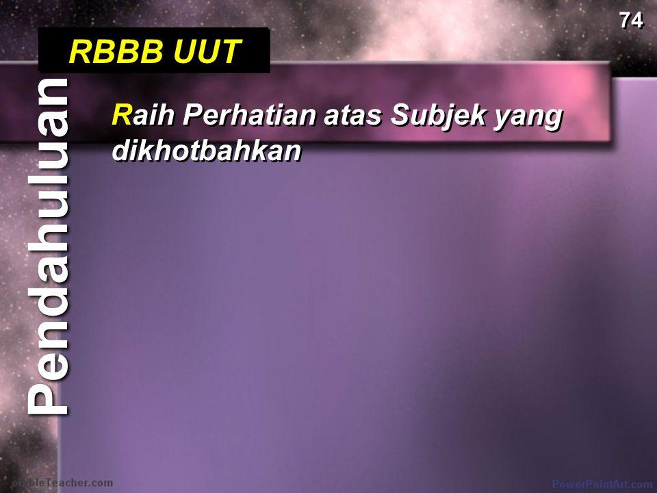 Pendahuluan RBBB UUT Raih Perhatian atas Subjek yang dikhotbahkan 74