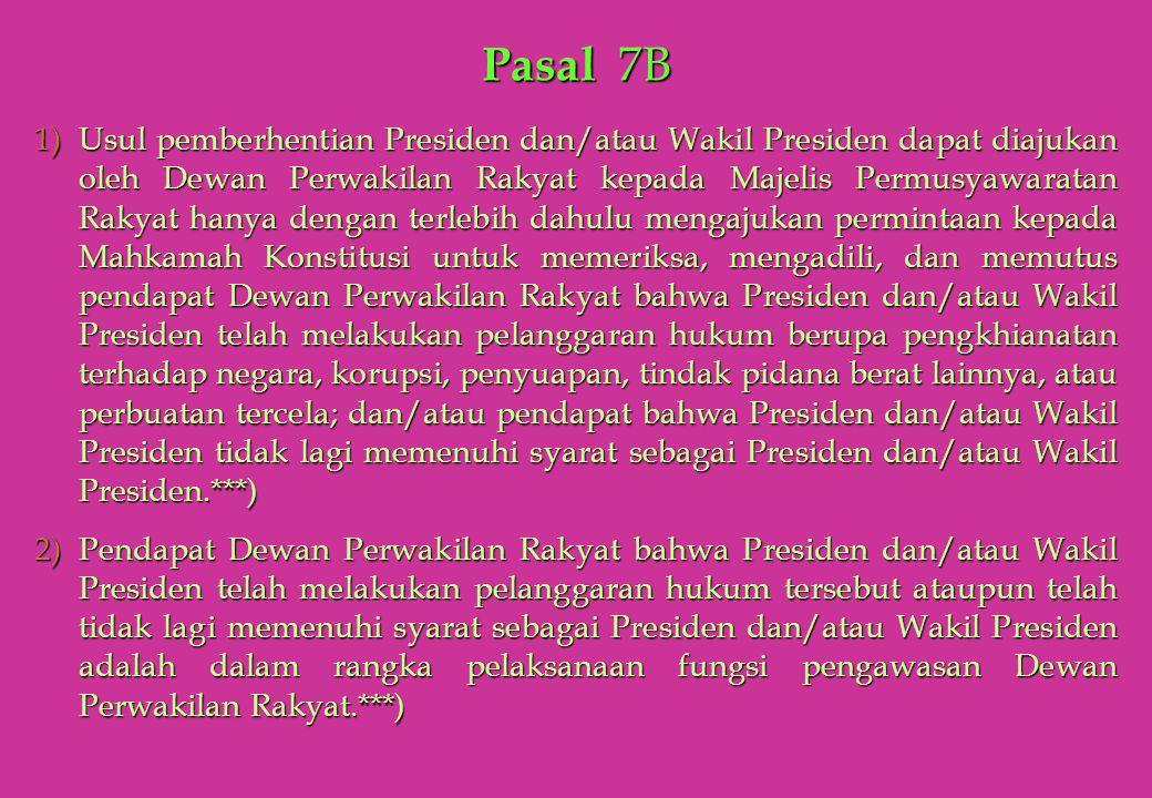 1)Usul pemberhentian Presiden dan/atau Wakil Presiden dapat diajukan oleh Dewan Perwakilan Rakyat kepada Majelis Permusyawaratan Rakyat hanya dengan t