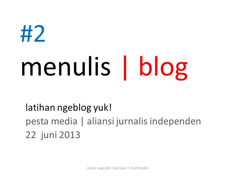 #2 menulis | blog latihan ngeblog yuk.