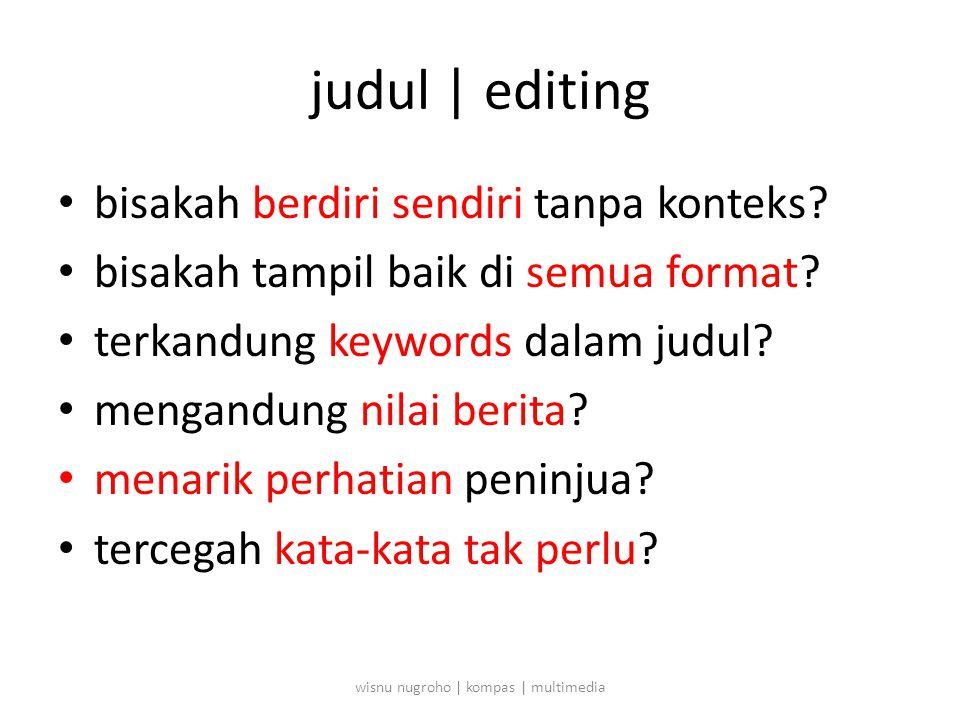 judul | editing • bisakah berdiri sendiri tanpa konteks.