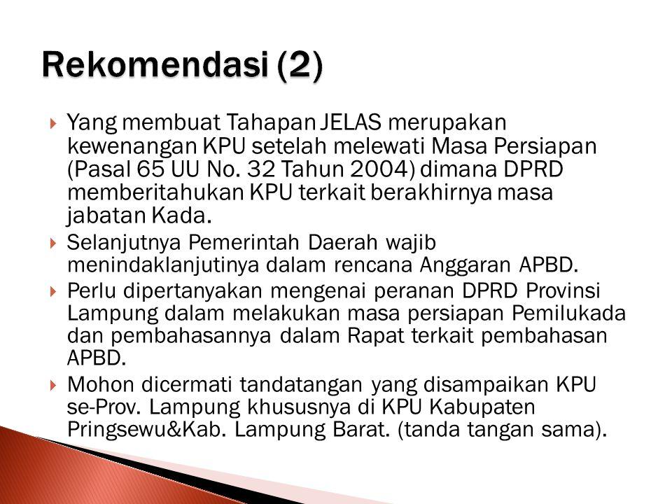 Yang membuat Tahapan JELAS merupakan kewenangan KPU setelah melewati Masa Persiapan (Pasal 65 UU No.