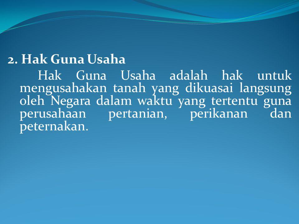 Subyek Hak Pakai : Yang boleh mempunyai hak pakai ialah : a.Warga Negara Indonesia.