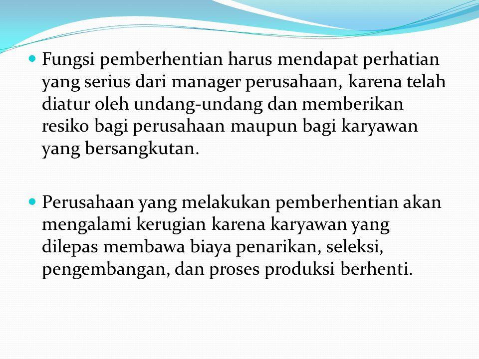 Alasan-alasan Pemberhentian Pemberhentian dilakukan dengan alasan-alasan sebagai berikut : 1.