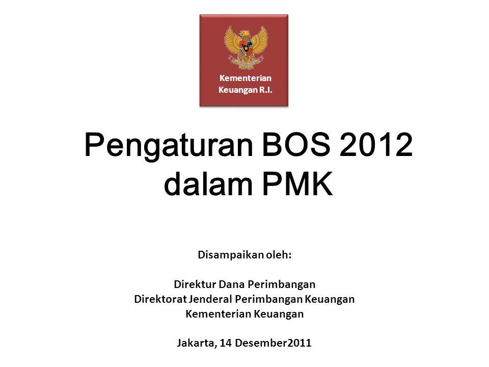 Pengaturan BOS 2012 dalam PMK Kementerian Keuangan R.I.
