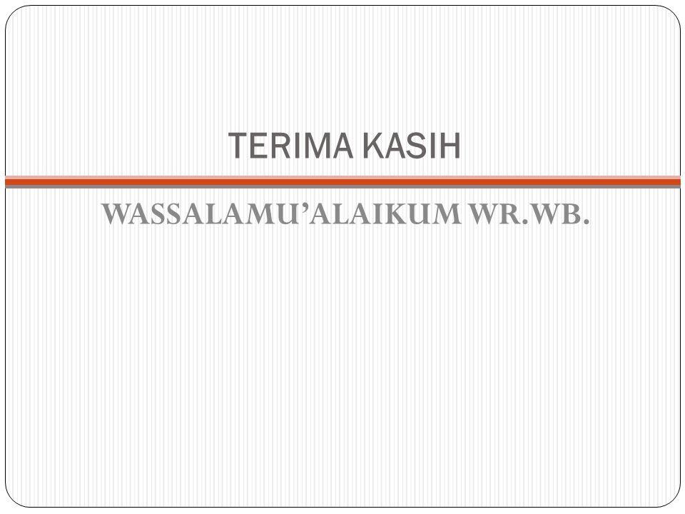TERIMA KASIH WASSALAMU'ALAIKUM WR.WB.