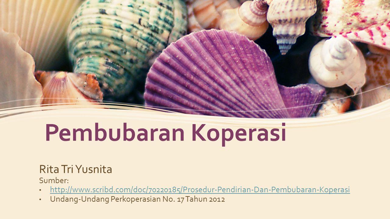 Bagian Ketiga Penghapusan Status Badan Hukum Pasal 110 • Status badan hukum Koperasi hapus sejak tanggal pengumuman pembubaran Koperasi dalam Berita Negara Republik Indonesia.
